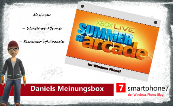 Daniels Meinungsbox: Summer of Arcade for WP