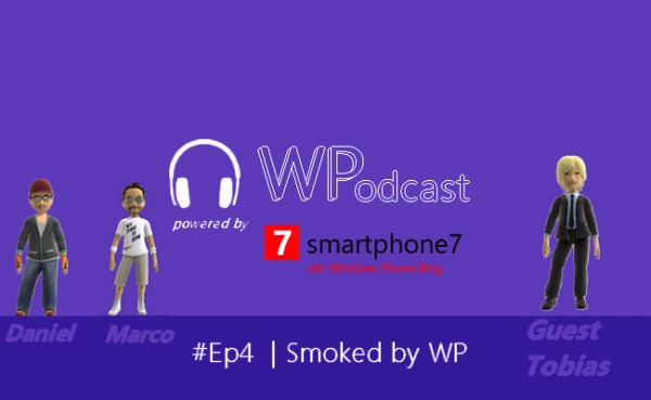 Podcast #7: Smoked by Windows Phone