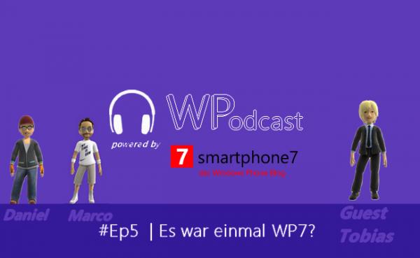 Podcast #8: Es war einmal WP7?