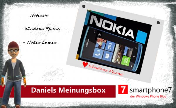 Daniels Meinungsbox: Nokias Windows Phone Support