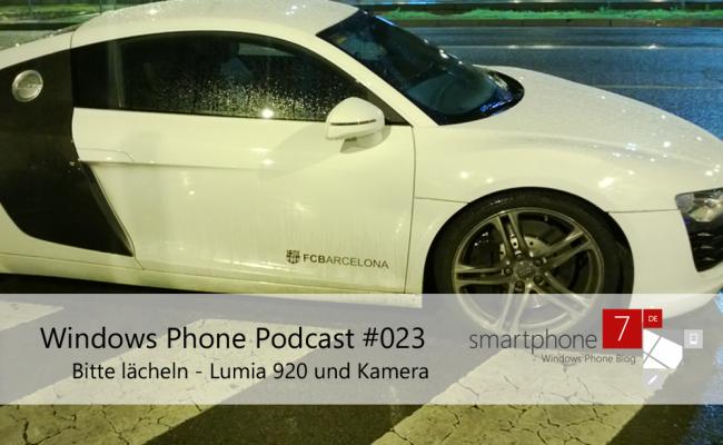 Podcast #23 – Bitte lächeln – Lumia 920 und Kamera